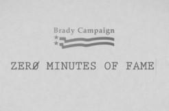 zero minutes of fame, via Brady Campaign