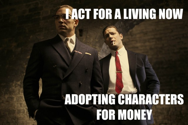 """I act for a living now adopting characters for money"""
