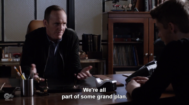 "Coulson explains ""we're all part of some grand plan."""