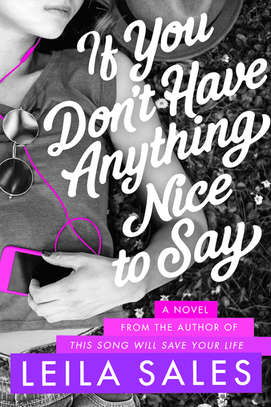 If You Don't Have Anything Nice to Say by Leila Sales