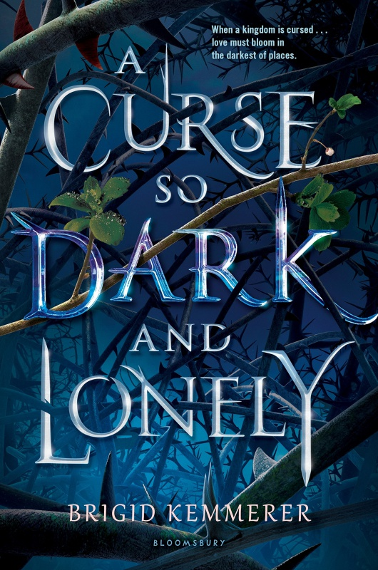 A Curse So Dark and Lonely by Brigid Kemmerer (January 29, 2019)-Bloomsbury YA