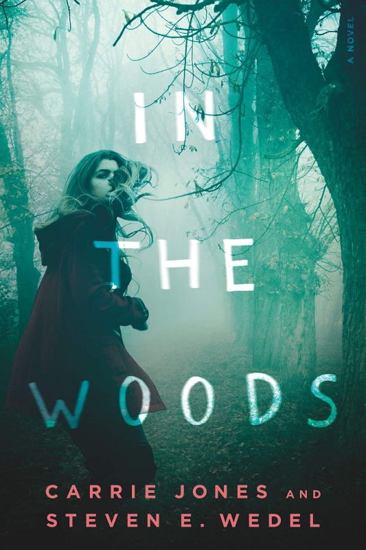In the Woods by Carrie Jones and Steven E. Wedel