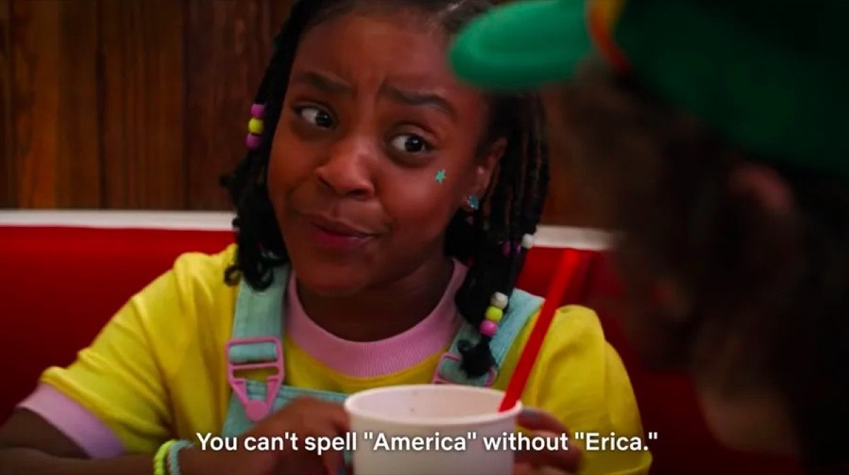 """Erica in Netflix's Stranger Things 3 says, """"You can't spell America without Erica."""""""
