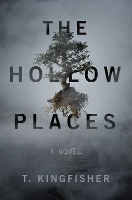 Book Cover for The Hollow Places by T. Kingfisher