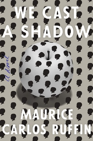 Book cover for We Cast A Shadow by Maurice Carlos Ruffin