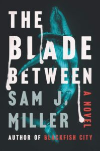 Book cover for The Blade Between by Sam J. Miller
