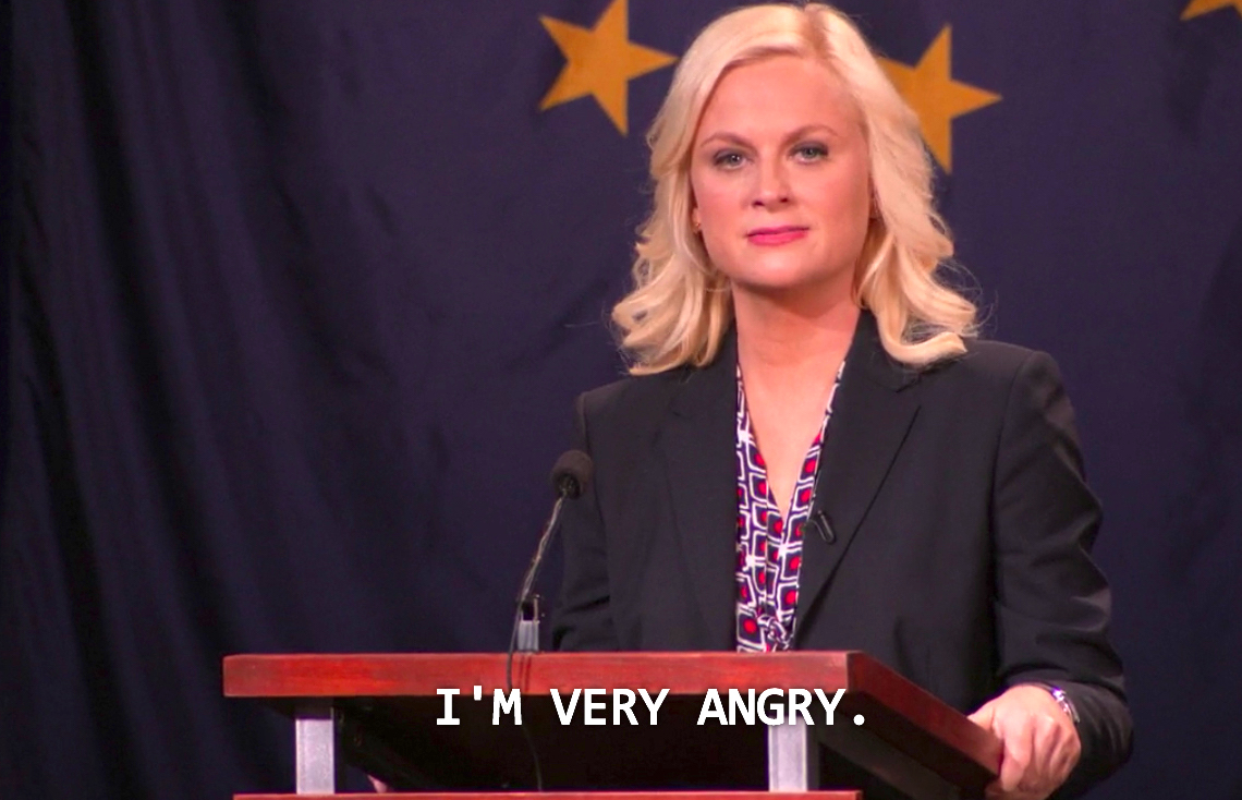 Leslie Knope says she's very angry on NBC's Parks and Recreation.