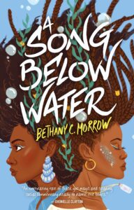 Book cover for A Song Below Water by Bethany C. Morrow