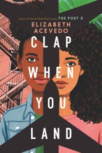Book cover for Clap When You Land by Elizabeth Acevedo