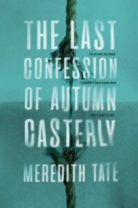 Book cover for The Last Confession of Autumn Casterly by Meredith Tate