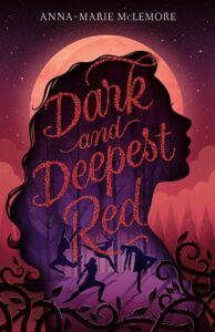 Book cover for Dark and Deepest Red by Anna-Marie McLemore