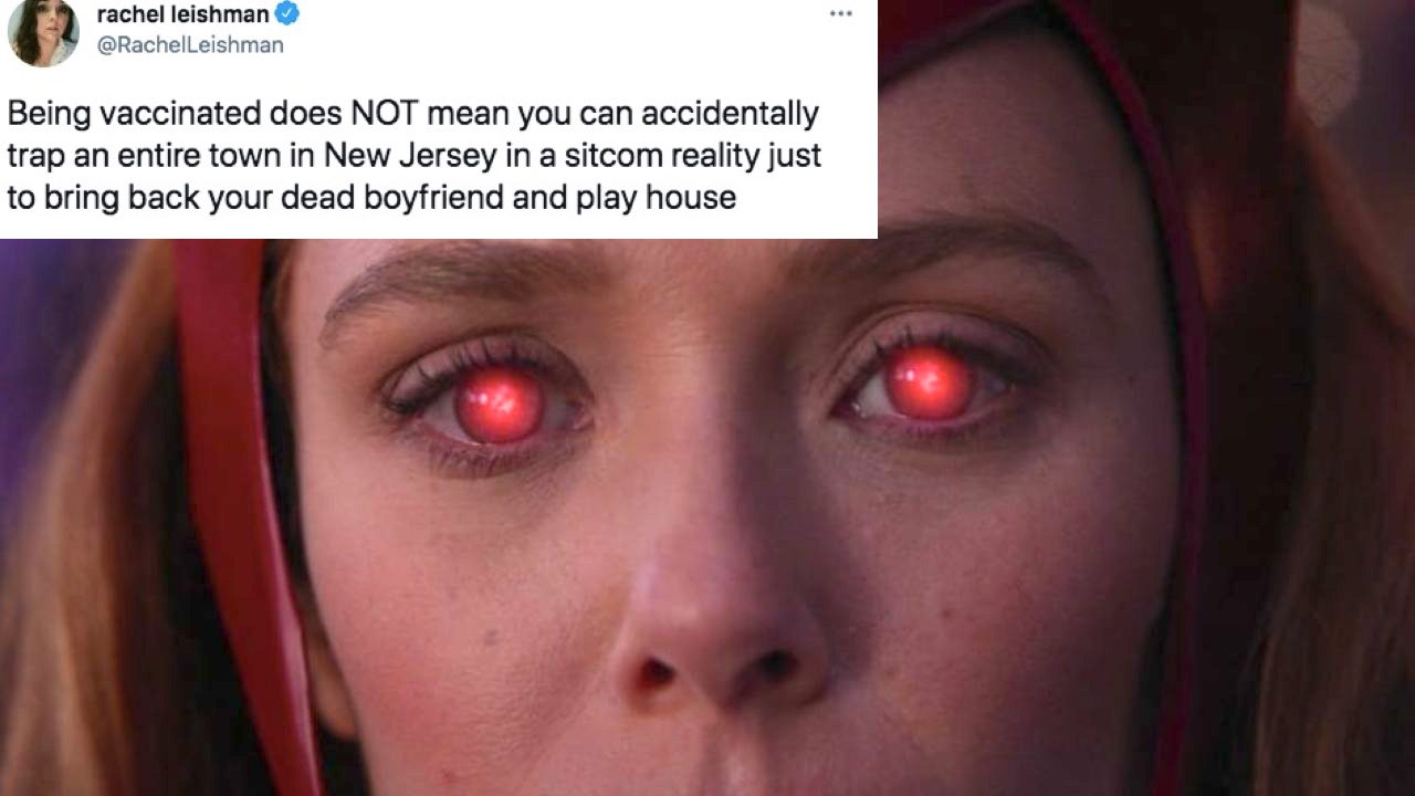 """Scarlet Witch in WandaVision with tweet that reads: """"Being vaccinated does NOT mean you can accidentally trap an entire town in New Jersey in a sitcom reality just to bring back your dead boyfriend and play house."""""""