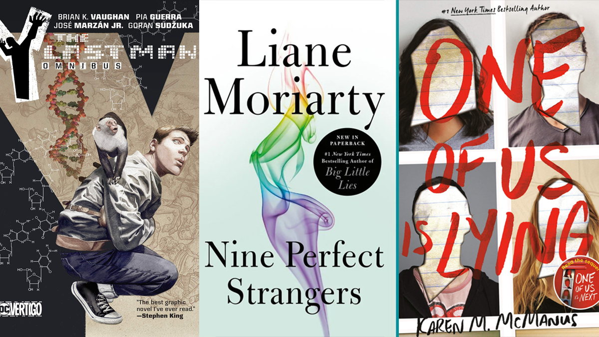 """Book covers (left to right) """"Y: The Last Man,"""" """"Nine Perfect Strangers,"""" and """"One of Us Is Lying."""" (Image: Vertigo, Flatiron Books, and Delacorte Press.)"""