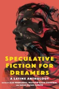 """""""Speculative Fiction for Dreamers: A Latinx Anthology"""" book cover. (Image: Ohio State University Press.)"""